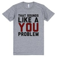 You Problem-Unisex Athletic Grey T-Shirt