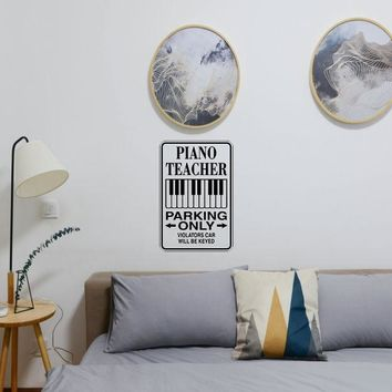 Piano Teacher Parking Only Sign Vinyl Wall Decal - Removable (Indoor)