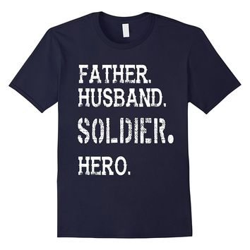 Father's Day Military Soldier T-Shirt-Husband Dad Hero Gift