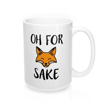 Oh for Fox Sake Mugs