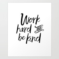 PRINTABLE Art, Work Hard And Be Kind,Motivational Quote,Work Hard Play Hard,Office Sign,Workout Quot Art Print by Printable Aleks