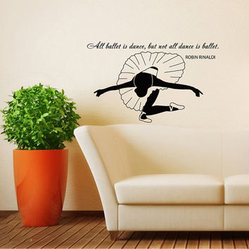 Quote About Dance Life Ballet with Dancer Ballerina Vinyl Decal Home Wall Decor Dance School Studio Stylish Sticker Unique Design Room V530