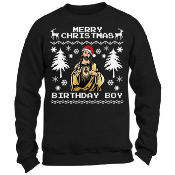 Merry Christmas Birthday Boy Sweatshirt. Jesus Christmas Sweater Unisex. Funny Christmas Sweaters. Holiday Gifts.