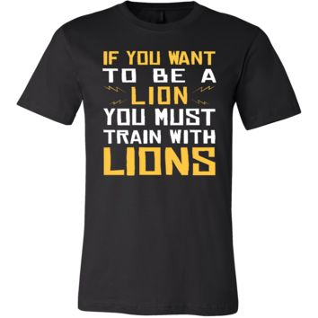 Lion Shirt - Train With Lions - Animal Lover Gift