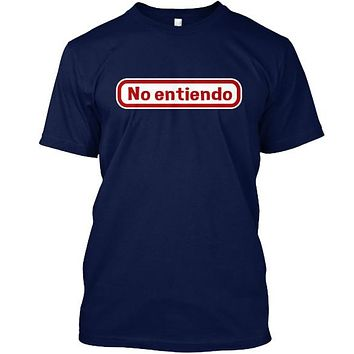 No Entiendo Funny Spanish Latin Shirt