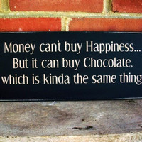Wood Sign Chocolate Money Can't Buy Happiness by CountryWorkshop