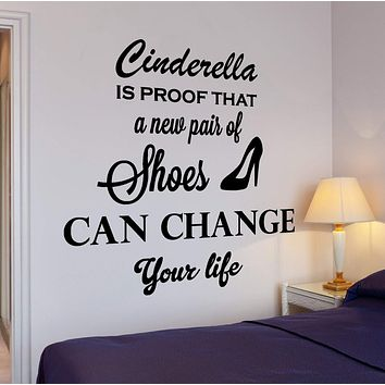 Wall Vinyl Decal Funny Quote Cinderella Is The Proof Shoes Home Interior Decor Unique Gift z4302