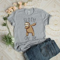 Sloth On Em, Dab On Em | Sloth Tees | Spirit Animal  | Heather Grey
