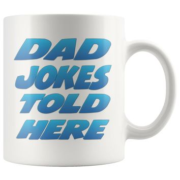 Dad Jokes Told Here White Coffee Mug