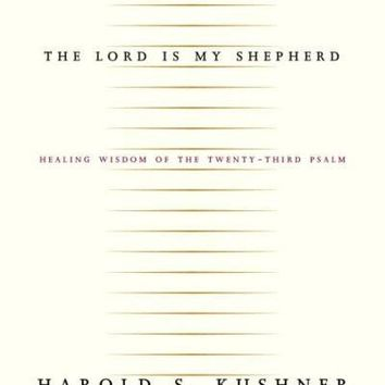 The Lord Is My Shepherd: The Healing Wisdom of the Twenty-Third Psalm