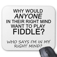 Right Mind Fiddle Mouse Pad