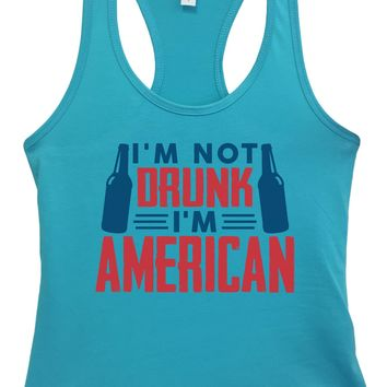 Womens I'M Not Drunk I'M American Grapahic Design Fitted Tank Top
