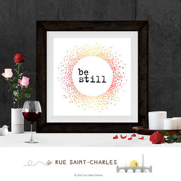 printable art be still motivational quote positive affirmation art print for home decor wall art zen art prints instant download art print