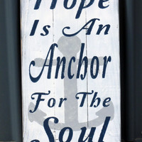 Hope Is An Anchor For The Soul  Rustic Sign Pallet Sign Vintage Sign Room Decor Christian Sign Religious Shabby Chic