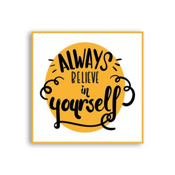 Always believe in yourself Magnet - Cute Believe Magnet - Positive Magnet - Tumblr Magnet - Fridge Magnet - Awesome Magnet - Cool Magnet