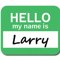 Larry Hello My Name Is Mouse Pad