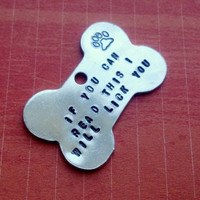 "Funny Aluminum Hand Stamped Dog Bone Tag- ""If you can read this I will lick you"""