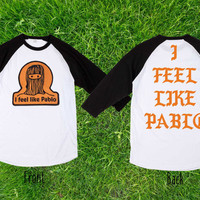Limited  Rare Feel Like Pablo Baseball T shirt, Raglan T shirt, Unisex T shirt, Adult T shirt