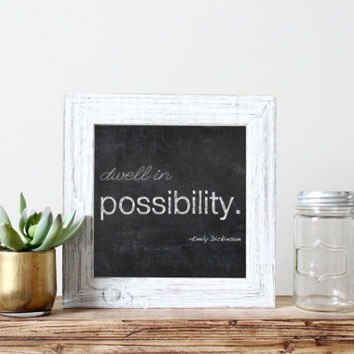 Square quote print, inspirational quote art, Dwell in possibility, Emily Dickinson poem, chalkboard print, inspirational words, wall art 8x8