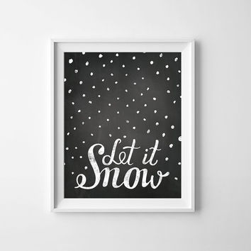 Winter print, Let it Snow, black and white printable, chalkboard art, children wall decor, monochromatic art, kids room decor, chalk sign