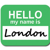 London Hello My Name Is Mouse Pad