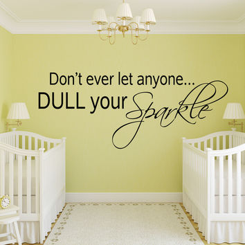 Don't ever let anyone dull your sparkle girls room wall decal