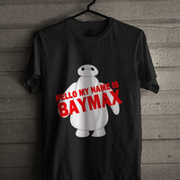 hello my name is baymax shirt for man and woman shirt / tshirt / custom shirt