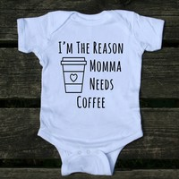 I'm The Reason Momma Needs Coffee Baby Onesuit Funny Mom Newborn Girl Boy Clothing