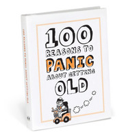 100 Reasons to Panic About Getting Old original fun book by Knock Knock