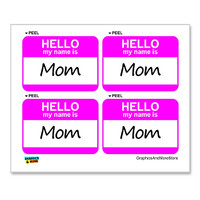 Mom Hello My Name Is - Sheet of 4 Stickers