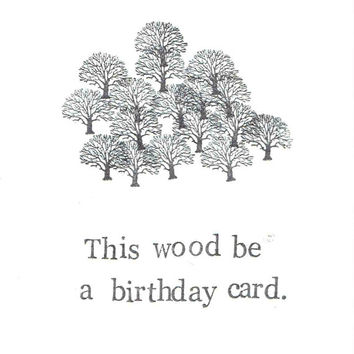 This Wood Be A Birthday Card | Forest Tree Nature Funny Humor Pun Rustic Fall Men Women
