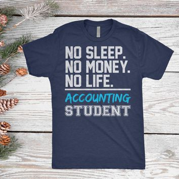 Accounting Student T-Shirt, Funny Accountant Gift, Accounting Degree, Studying Accounting CPA Graduation Gift