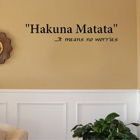Hakuna Matata It means no worries Vinyl Wall by imprinteddecals