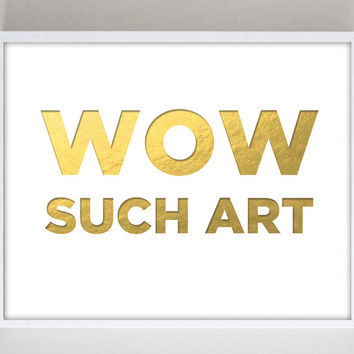Wow Such Art Doge Meme Print Poster Funny Art Print Gold Typography Quote