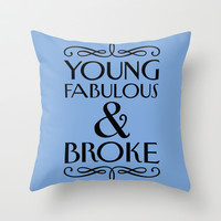 Young Fabulous And Broke Throw Pillow by LookHUMAN
