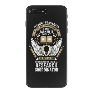 I Own It Forever The Title Research Coordinator iPhone 7 Plus Case