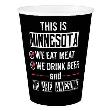 Minnesota Eat Meat Drink Beer Awesome Paper Cup