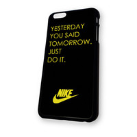 YESTERDAY JUST DO IT NIKE iPhone 6 case