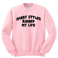 """Harry Styles Ruined My Life"" Crewneck Sweatshirt"