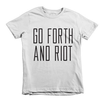 Go Forth and Riot Short sleeve kids t-shirt