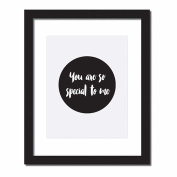Inspirational quote print 'You are so special to me'