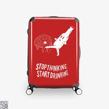 Stop Thinking Start Drinking, Alcoholics Suitcase
