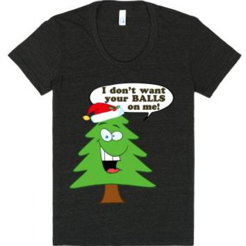I Don't Want Your Balls On Me Christmas Tree-Tri-Black T-Shirt