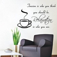 Wall Decals Vinyl Decal Sticker Tea Coffee Quote Tension Is Who You Think You Should Be Relaxation Is Who You Are Design Mural Kitchen Cafe Decor