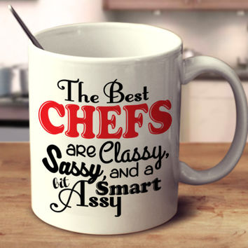 The Best Chefs Are Classy, Sassy, And A Bit Smart Assy