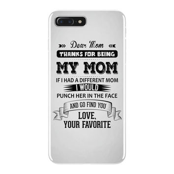 Dear Mom, Love, Your Favorite iPhone 7 Plus Case