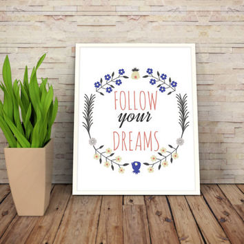 "Printable Art Motivational Print Typography Poster Inspirational Prints ""Follow your dreams"" Instant Download"