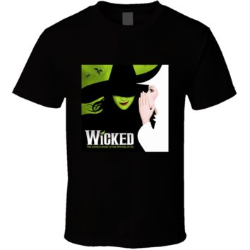 New Wicked Broadway Musical About Wizard Of Oz T Shirt