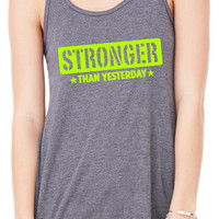Stronger Than Yesterday Tank Top, Workout Tank Top, Gym Tank, Running Tank Top, Funny Working Out Tank Top, Crossfit Tank B-271-TANK