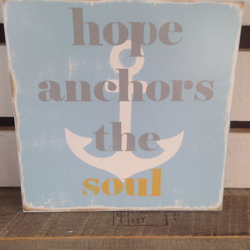Hope anchors the soul painted wooden sign inspirational decor home decor anchor blue grey yellow